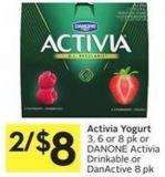 Activia Yogurt 3 - 6 or 8 Pk or Danone Activia Drinkable or Danactive 8 Pk
