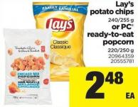 Lay's Potato Chips - 240/255 G Or PC Ready-to-eat Popcorn - 220/250 G