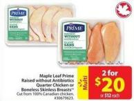 Maple Leaf Prime Raised Without Antibiotics Quarter Chicken or Boneless Skinless Breasts