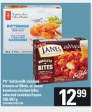 PC Buttermilk Chicken Breasts Or Fillets - Or Janes Boneless Chicken Bites - 750-907 G
