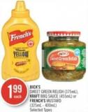 Bick's Sweet Green Relish (375ml) - Kraft Bbq Sauce (455ml) or French's Mustard (325ml - 400ml)