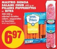 Mastro Genoa Salami Chub - 600 g or Pillers Pepperettes or Bites - 300-500 g