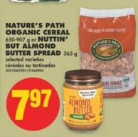 Nature's Path Organic Cereal 650-907 g or Nuttin' But Almond Butter Spread 365 g