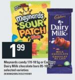 Maynards Candy 170-185g Or Cadbury Dairy Milk Chocolate Bars 85-100 G
