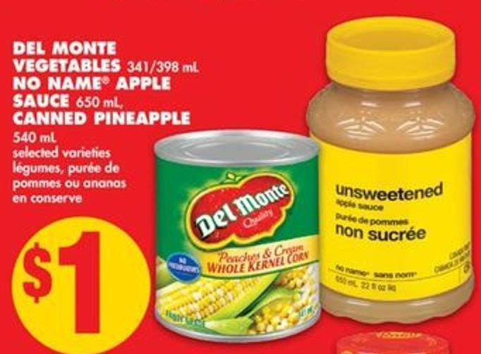 Del Monte Vegetables - 341/398 mL No Name Apple Sauce - 650 mL Canned Pineapple - 540 mL