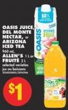 Oasis Juice - Del Monte Nectar - or Arizona Iced Tea - 960 mL - Allen's - 1 L or Fruité - 2 L