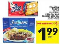 Swanson Dinner Or Pillsbury Pizza Pops Or Toaster Strudel