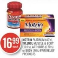 Motrin Platinum (40's) - Tylenol Muscle & Body (110's) - Arthritis (170's) or Body (40's) Pain Relief Products
