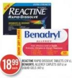 Reactine Rapid Dissolve Tablets (24's) Benadryl Allergy Caplets (60's) or Liquid Gels (40's)