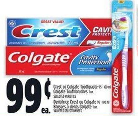 Crest Or Colgate Toothpaste 95 - 100 ml Colgate Toothbrushes 1 Un