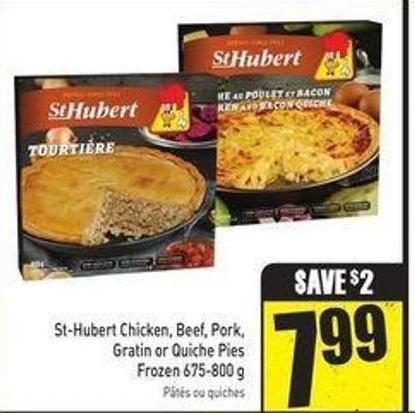 St-hubert Chicken - Beef - Pork - Gratin or Quiche Pies Frozen 675-800 g