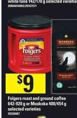 Folgers Roast And Ground Coffee - 642-920 g or Muskoka - 400/454 g