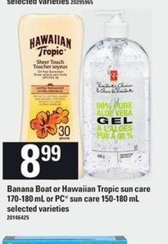 Banana Boat Or Hawaiian Tropic Sun Care - 170-180 Ml Or PC Sun Care - 150-180 Ml