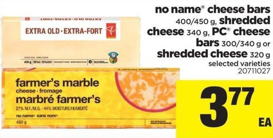 No Name Cheese Bars - 400/450 G - Shredded Cheese - 340 G - PC Cheese Bars - 300/340 G Or Shredded Cheese - 320 G