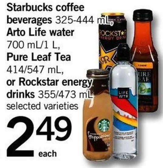 Starbucks Coffee Beverages - 325-444 Ml Arto Life Water - 700 Ml/1 L Pure Leaf Tea - 414/547 Ml Or Rockstar Energy Drinks - 355/473 Ml