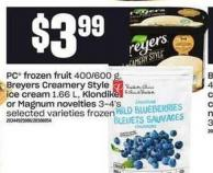 PC Frozen Fruit - 400/600 G - Breyers Creamery Style Ice Cream - 1.66 L - Klondike Or Magnum Novelties - 3-4's