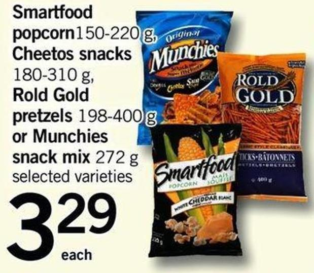 Smartfood Popcorn - 150-220 G Cheetos Snacks - 180-310 G Rold Gold Pretzels - 198-400 G Or Munchies Snack Mix - 272 G