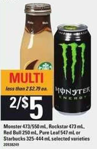 Monster - 473/550 Ml - Rockstar - 473 Ml - Red Bull - 250 Ml - Pure Leaf - 547 Ml Or Starbucks - 325-444 M