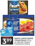 Maple Lodge Farms Chicken Bacon 375 g or Ultimate Chicken Frankfurters 900 g - 10 Air Miles Bonus Miles