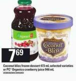 Coconut Bliss Frozen Dessert - 473 Ml Or PC Organics Cranberry - Juice 946 Ml