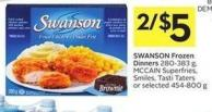 Swanson Frozen Dinners 280-383 g - Mccain Superfries - Smiles - Tasti Taters or Selected 454-800 g