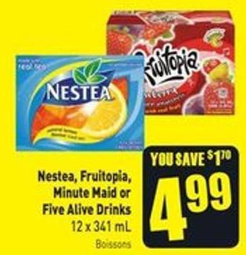 Nestea - Fruitopia - Minute Maid or Five Alive Drinks 12 X 341 mL
