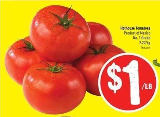 Hothouse Tomatoes Product of Mexico No. 1 Grade 2.20/kg