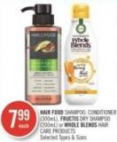 Hair Food Shampoo - Conditioner (300ml) - Fructis Dry Shampoo (200ml) or Whole Blends Hair Care Products
