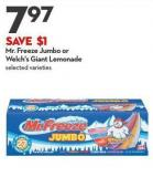 Mr. Freeze Jumbo or  Welch's Giant Lemonade