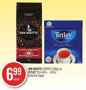 Van Houtte Coffee (340g) or Tetley Tea (40's - 144's)