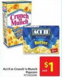 Act Ii or Crunch'n Munch Popcorn