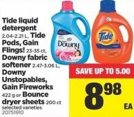 Tide Liquid Detergent - 2.04-2.21 L - Tide PODS - Gain Flings! - 23-35 Ct - Downy Fabric Softener - 2.47-3.06 L - Downy Unstopables - Gain Fireworks - 422 G Or Bounce Dryer Sheets - 200 Ct