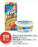 PC Blue Menu Margarine (454g) - Nestea Iced Tea or Five Alive Citrus Punch (1.75l)