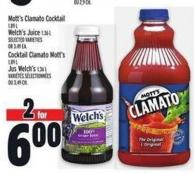 Mott's Clamato Cocktail 1.89 L Welch's Juice  1.36 L Selected Varieties Or 3.49 Ea.