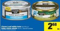 Clover Leaf White Tuna - 142/170 G Or Baby Clams Whole - 142 Ml