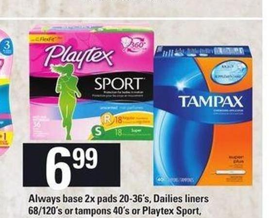 Always Base 2x Pads 20-36's - Dailies Liners 68/120's Or Tampons 40's Or Playtex Sport - Gentle Glide Or O.b