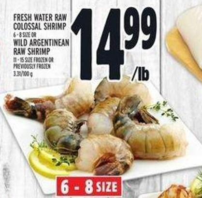 Fresh Water Raw Colossal Shrimp 6 - 8 Size Or Wild Argentinean Raw Shrimp 11 - 15 Size Frozen Or Previously Frozen 3.31/100 g