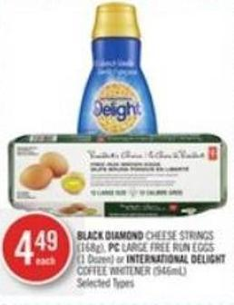 Black Diamond Cheese Strings (168g) - PC Large Free Run Eggs (1 Dozen) or International Delight Coffee Whitener (946ml)