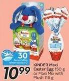 Kinder Maxi Easter Egg 150 g or Maxi Mix With Plush 116 g - 30 Air Miles Bonus Miles