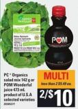 PC  Organics Salad Mix - 142 G Or POM Wonderful Juice - 473 Ml