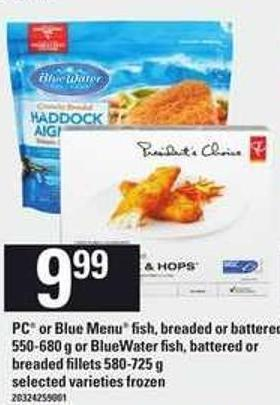 PC Or Blue Menu Fish - Breaded Or Battere - 550-680 G Or Bluewater Fish - Battered Or Breaded Fillets - 580-725 G