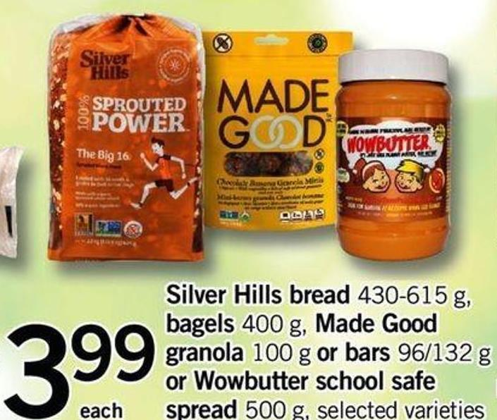 Silver Hills Bread - 430-615 G - Bagels - 400 G - Made Good Granola - 100 G Or Bars - 96/132 G Or Wowbutter School Safe Spread - 500 G