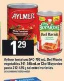 Aylmer Tomatoes - 540-796 Ml - Del Monte Vegetables - 341-398 Ml Or Chef Boyardee Pasta - 212-425 G