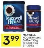 Maxwell House Instant Coffee 150 g or Small Tins 311-326 g