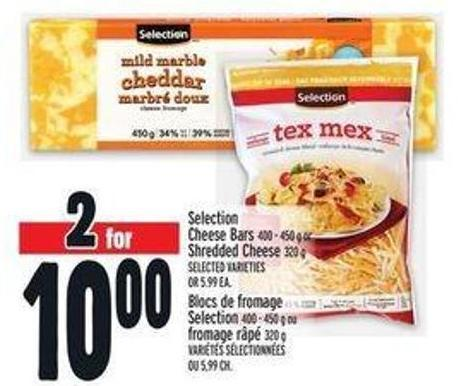 Selection Cheese Bars 400 - 450 g or Shredded Cheese 320 g