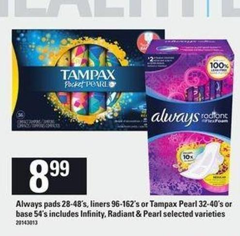 Always Pads 28-48's - Liners 96-162's Or Tampax Pearl 32-40's Or Base 54's Includes Infinity - Radiant & Pearl