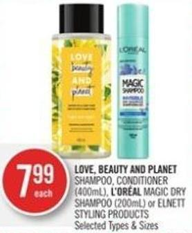 Love - Beauty And Planet Shampoo - Conditioner (400ml) - L'or�al Magic Dry Shampoo (200ml) or Elnett Styling Products