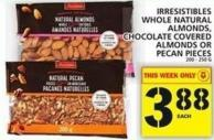 Irresistibles Whole Natural Almonds - Chocolate Covered Almonds Or Pecan Pieces 200 - 250 G