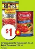 Aylmer Accents Tomatoes 540 mL Rotel Tomatoes 284 mL