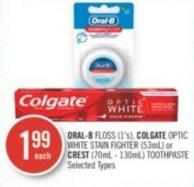 Oral-b Floss (1's) - Colgate Optic White Stain Fighter (53ml) or Crest (70ml - 130ml) Toothpaste